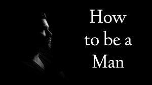 How to Be Man
